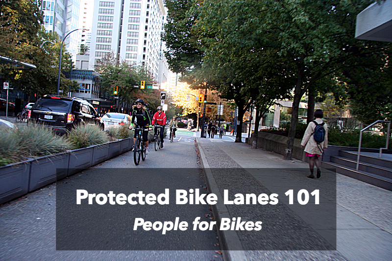Protected Bike Lanes 101